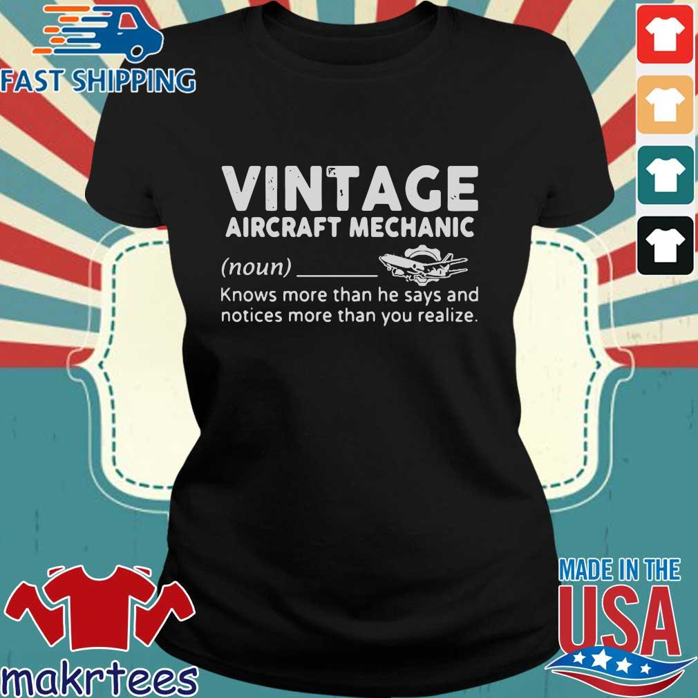 Vintage Aircraft Mechanic Knows More Than He Says And Notices More Than You Realize Shirt Ladies den
