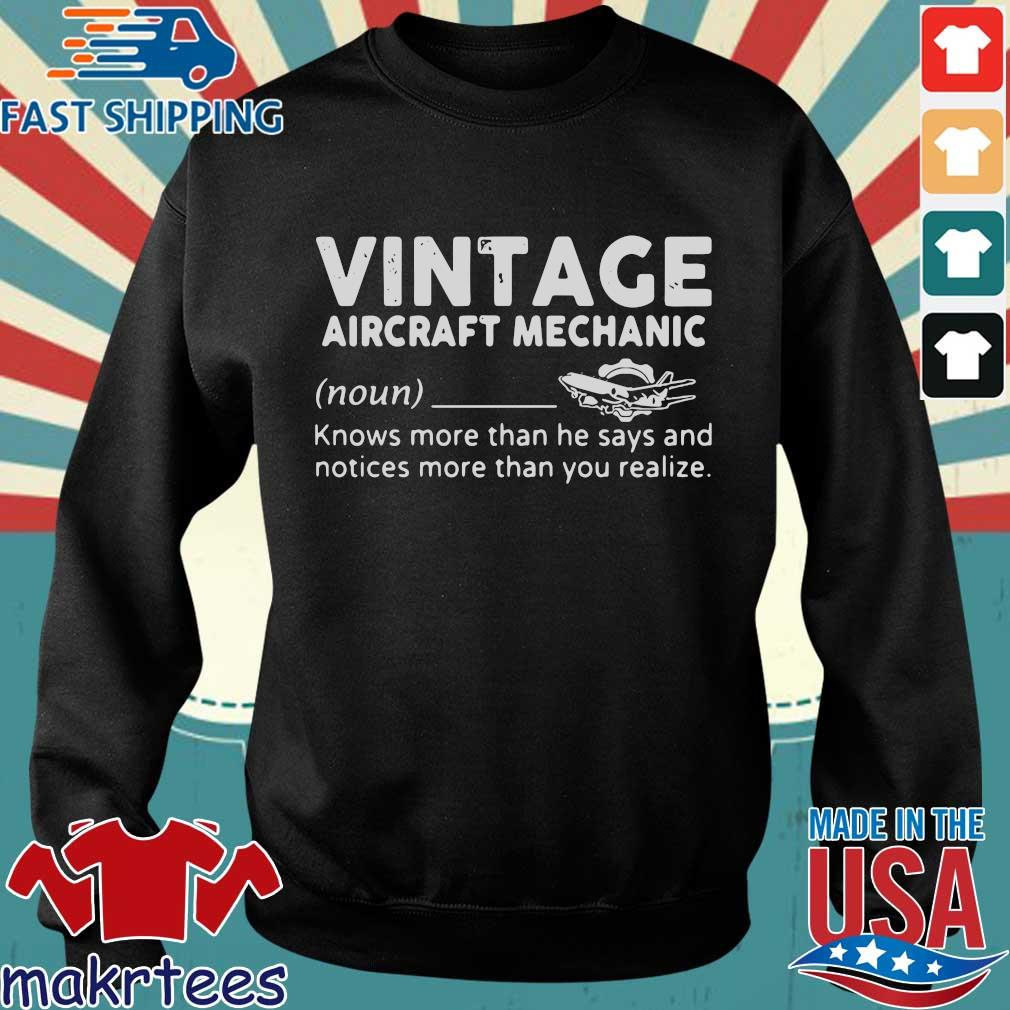 Vintage Aircraft Mechanic Knows More Than He Says And Notices More Than You Realize Shirt Sweater den