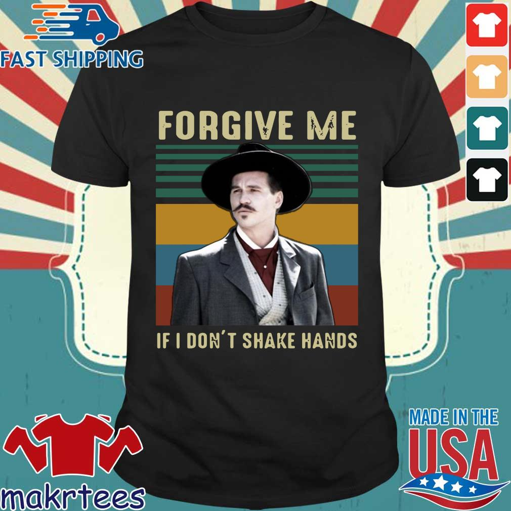 Vintage Tombstone Forgive Me If I Don't Shake Hands Shirt