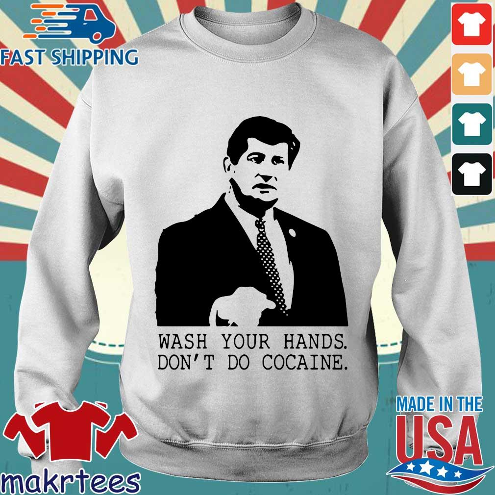 Wash your hands don't do cocaine shirts Sweater trang