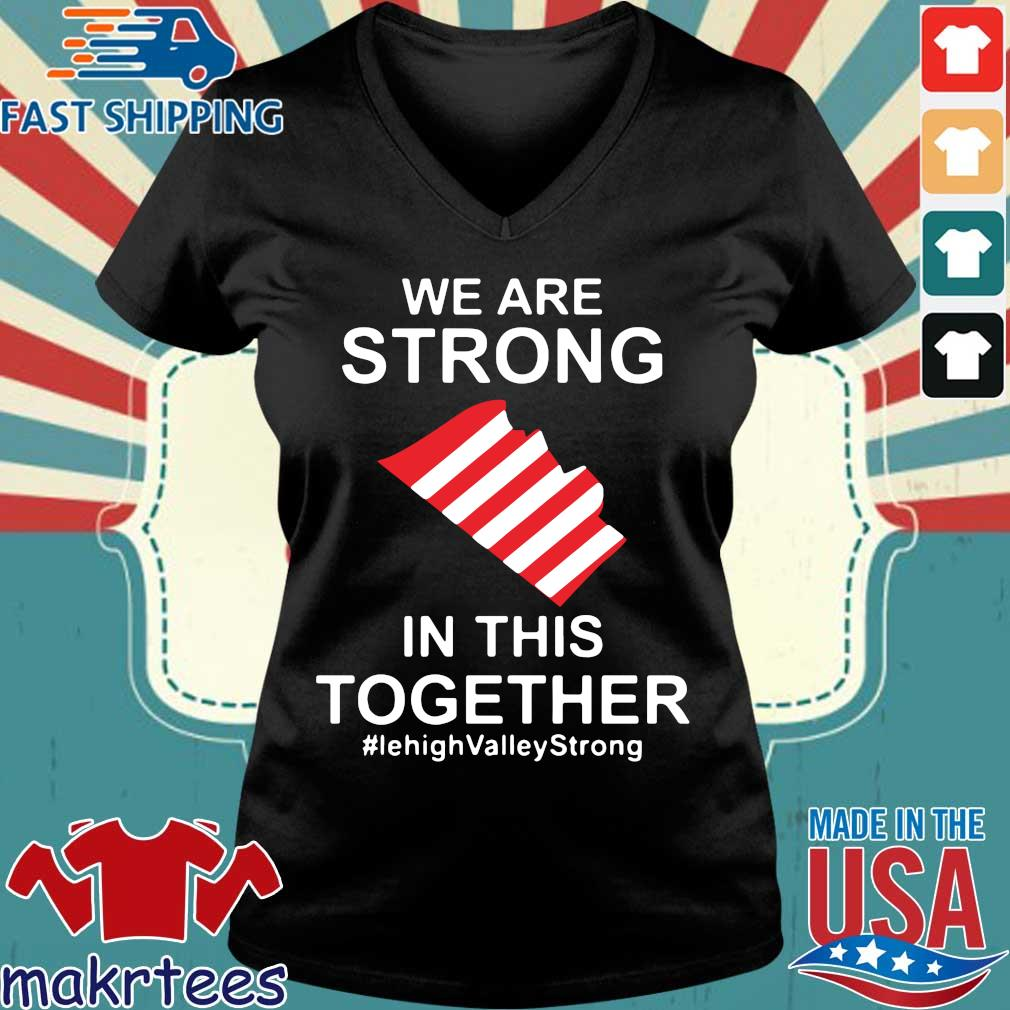 We Are Strong Lehigh Valley In This Together Shirt Ladies V-neck den