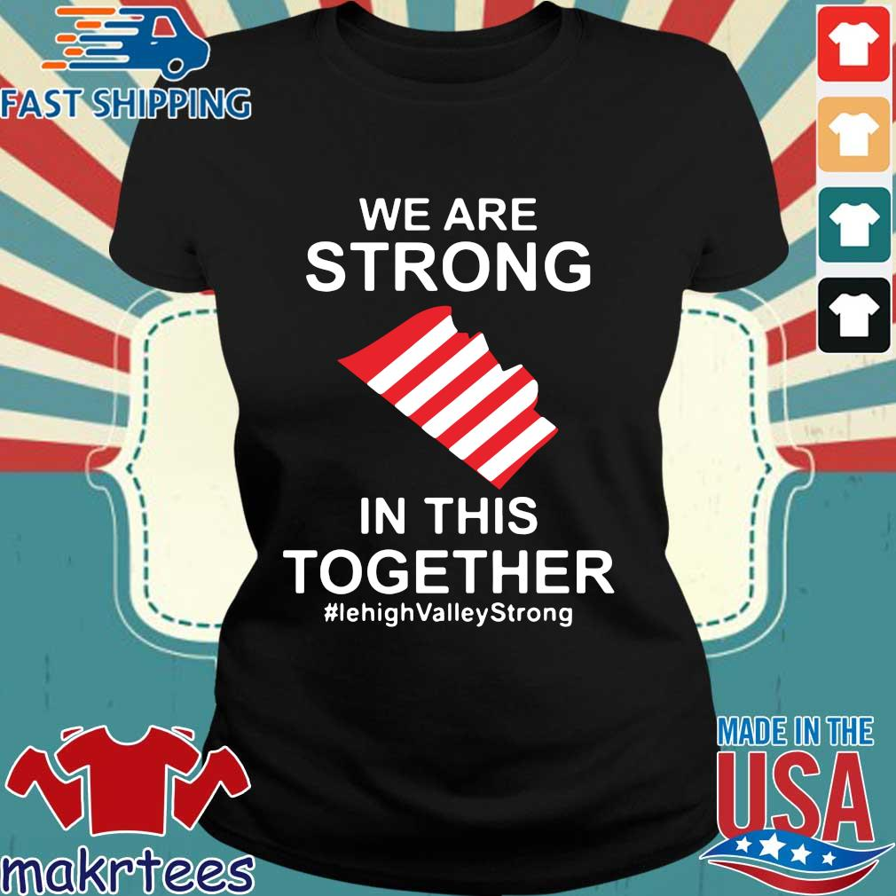 We Are Strong Lehigh Valley In This Together Shirt Ladies den