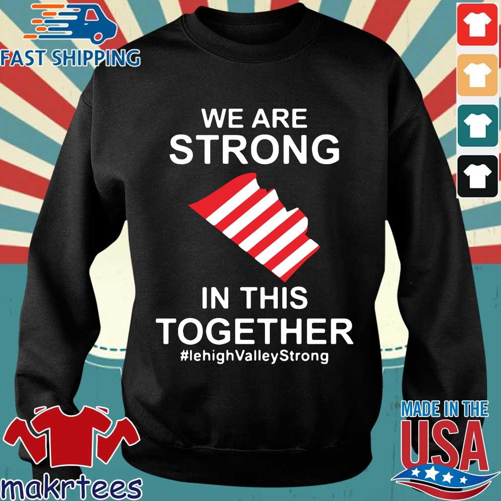 We Are Strong Lehigh Valley In This Together Shirt Sweater den