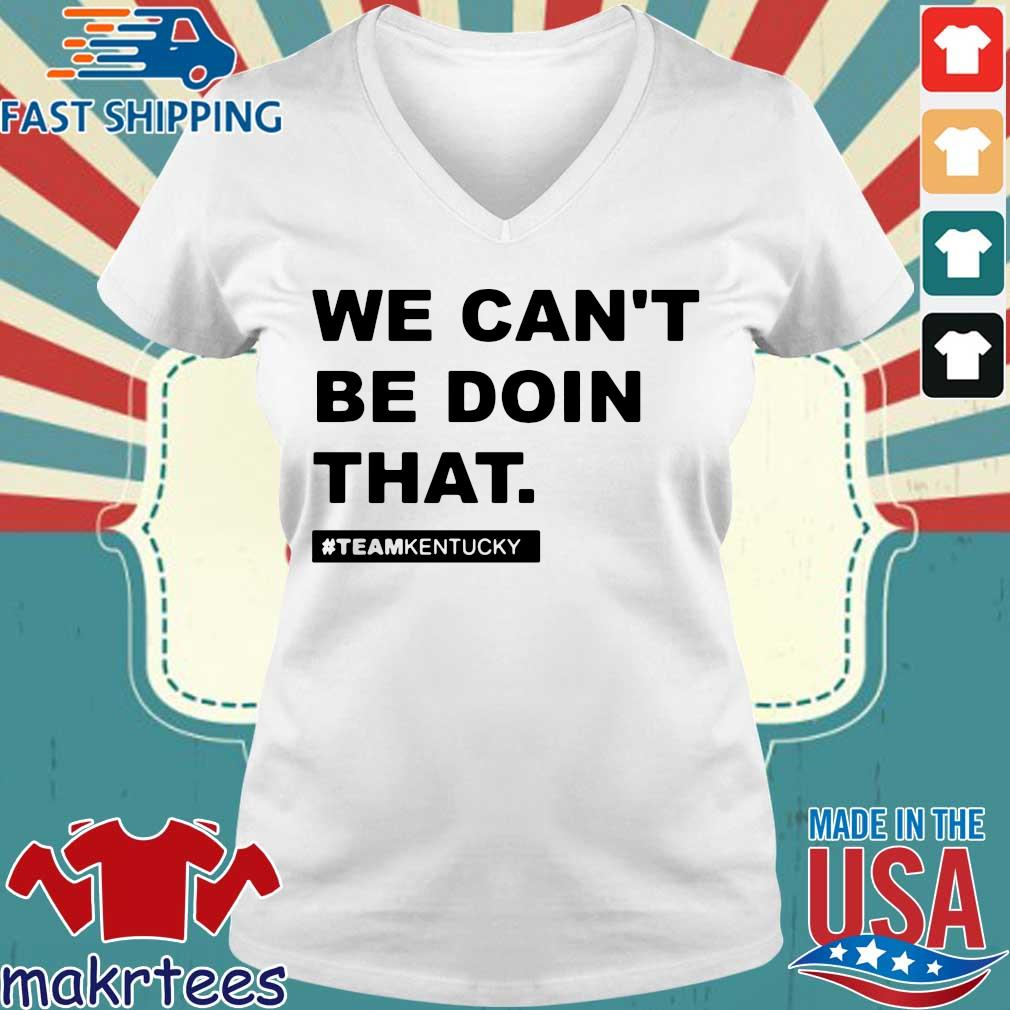 We Can't Be Doin That Kentucky Andy Beshear Shirt Ladies V-neck trang