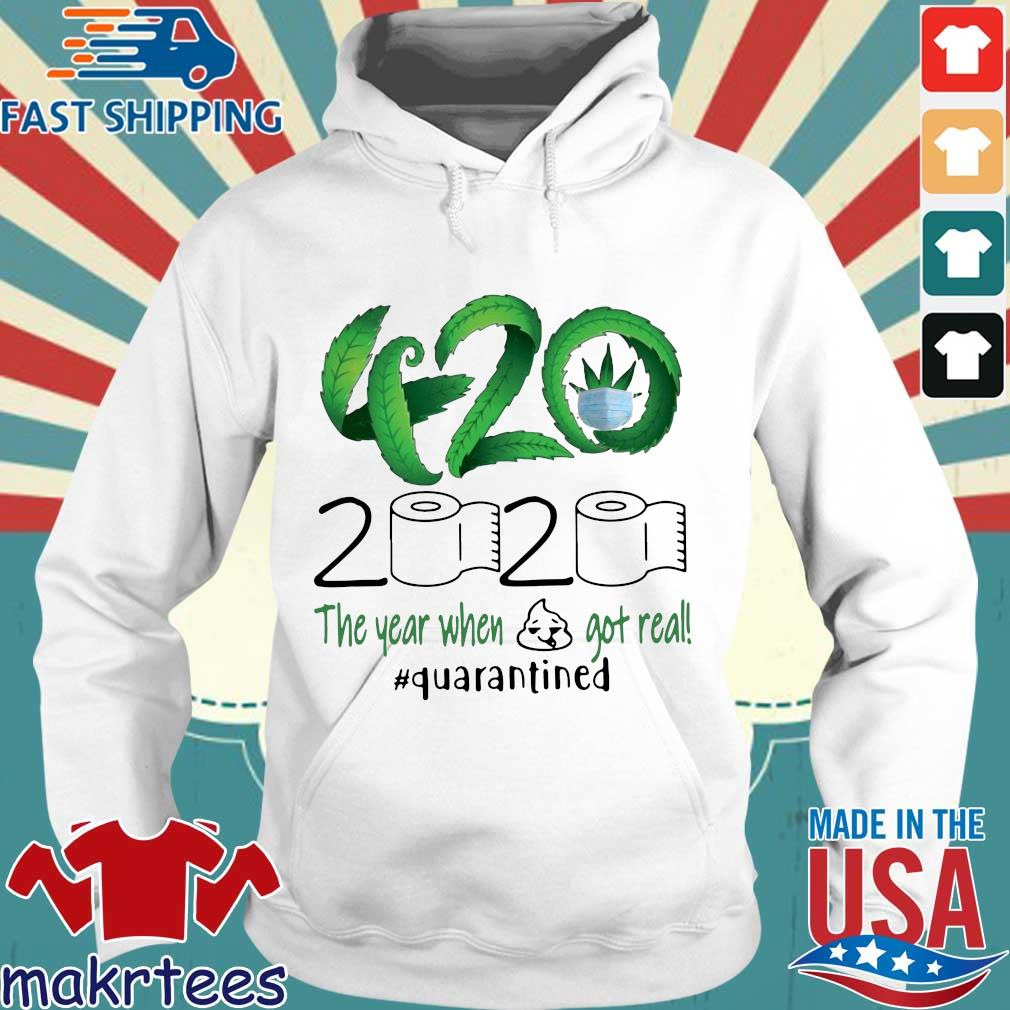 Weed 420 2020 The Year When Shit Got Real Quarantined T-Shirt Hoodie trang