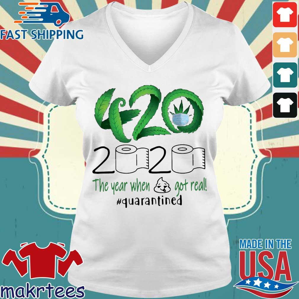 Weed 420 2020 The Year When Shit Got Real Quarantined T-Shirt Ladies V-neck trang