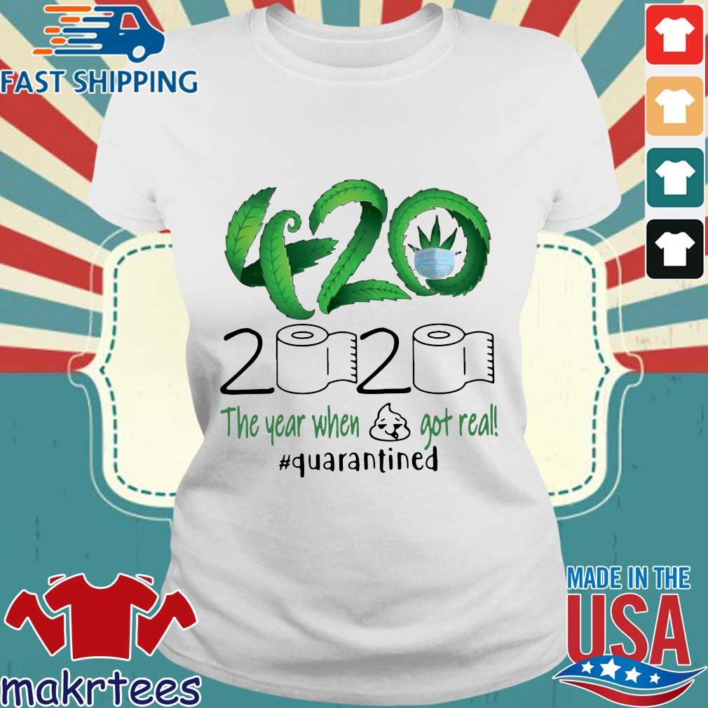 Weed 420 2020 The Year When Shit Got Real Quarantined T-Shirt Ladies trang