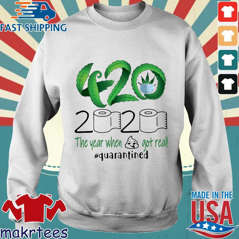 Weed 420 2020 The Year When Shit Got Real Quarantined T-Shirt Sweater trang