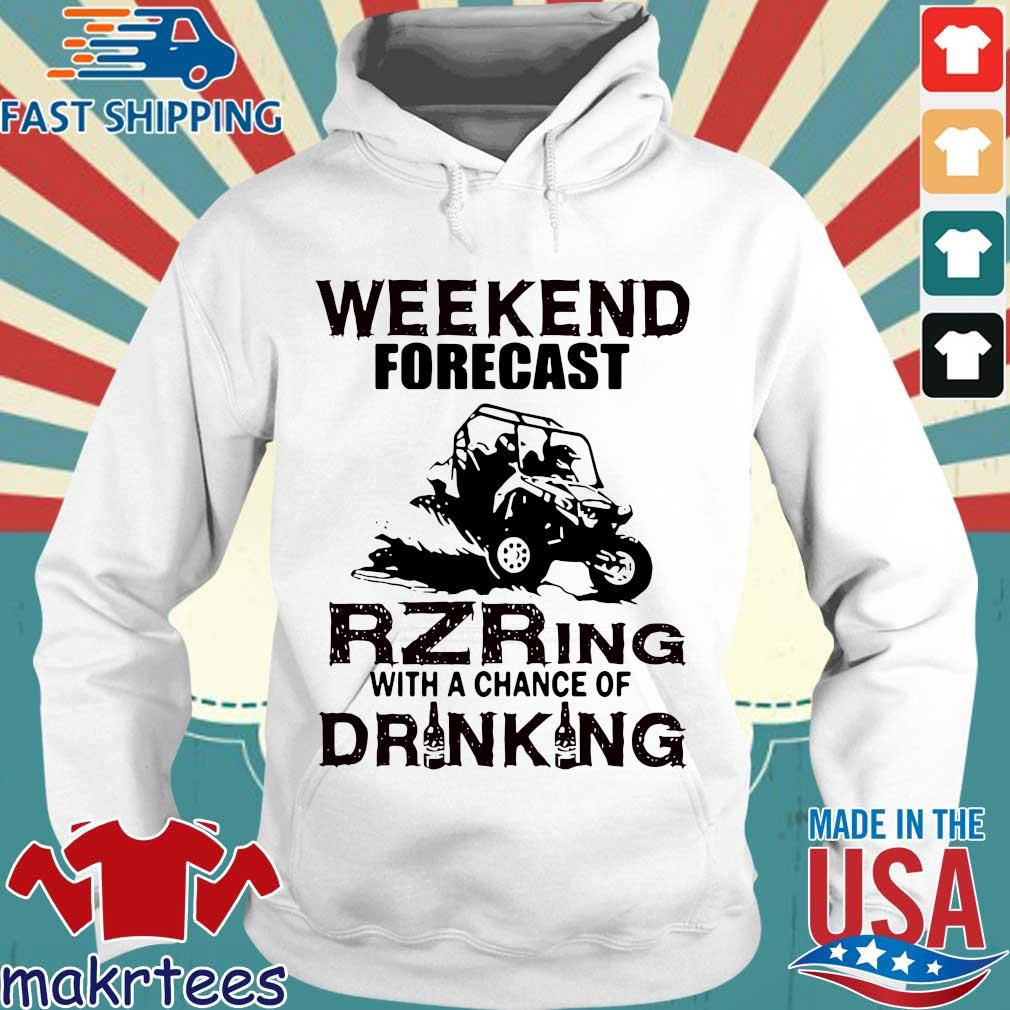 Weekend Forecast Rzring With A Chance Of Drinking Shirt Hoodie trang