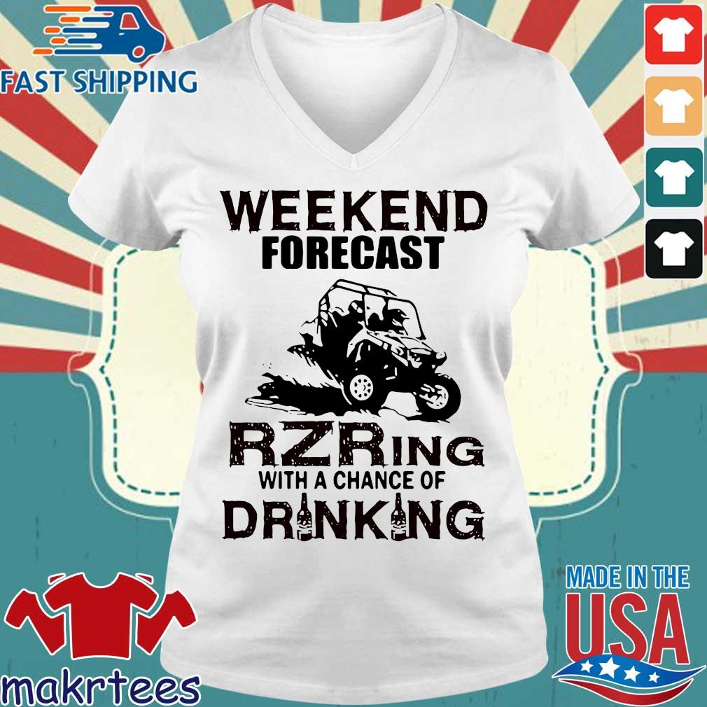 Weekend Forecast Rzring With A Chance Of Drinking Shirt Ladies V-neck trang