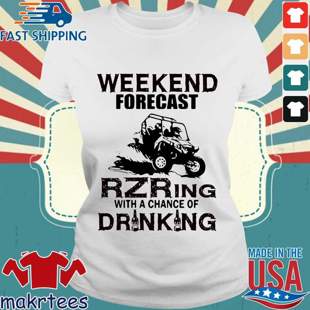 Weekend Forecast Rzring With A Chance Of Drinking Shirt Ladies trang