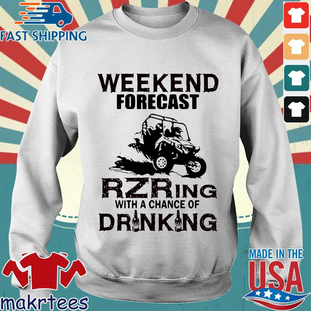 Weekend Forecast Rzring With A Chance Of Drinking Shirt Sweater trang