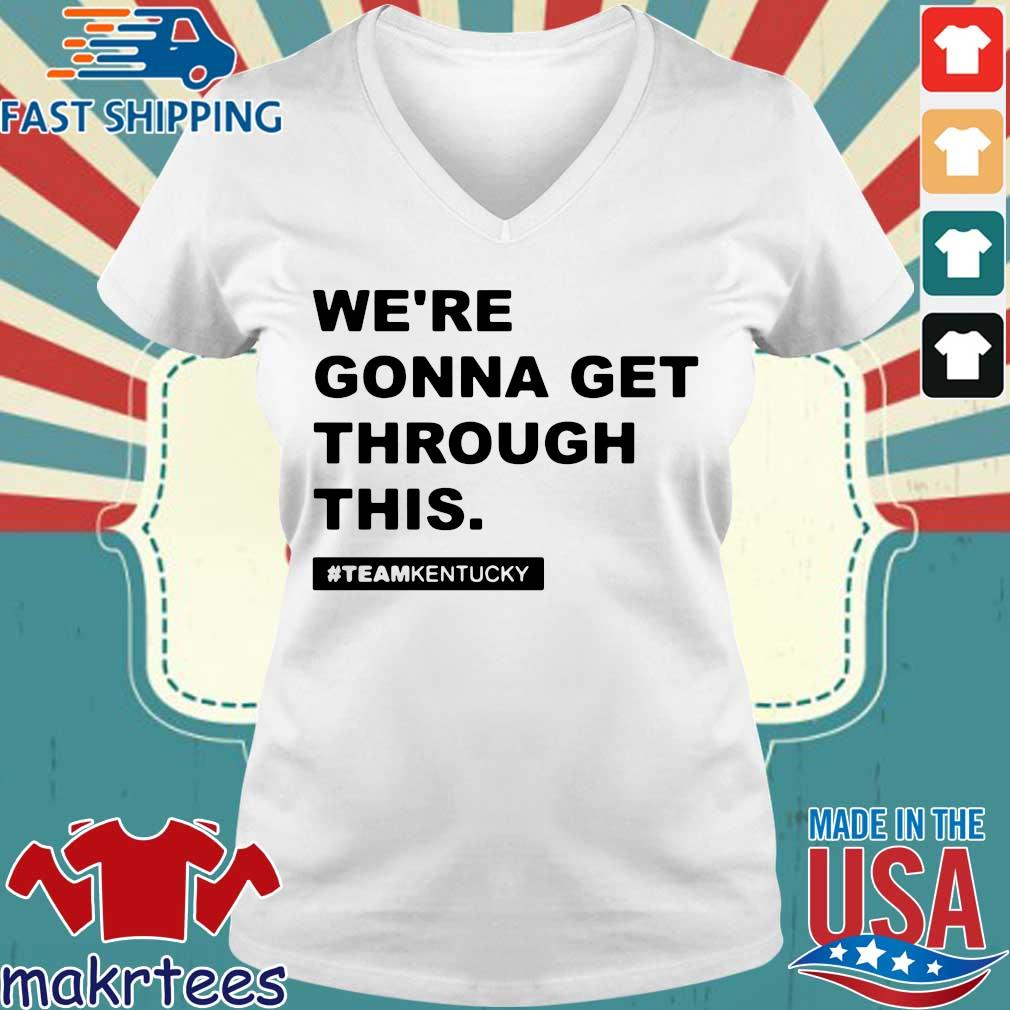 We're Gonna Get Through This Kentucky Andy Beshear Shirt Ladies V-neck trang