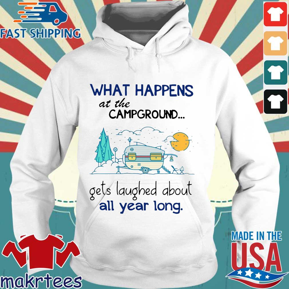What Happens At The Campground Gets Laughed About All Year Long Shirt Hoodie trang