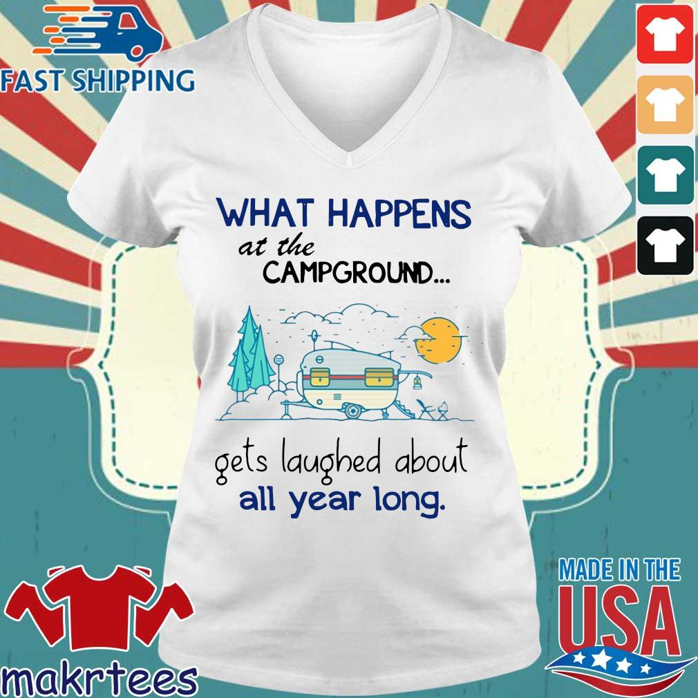 What Happens At The Campground Gets Laughed About All Year Long Shirt Ladies V-neck trang