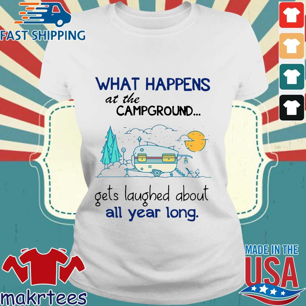 What Happens At The Campground Gets Laughed About All Year Long Shirt Ladies trang