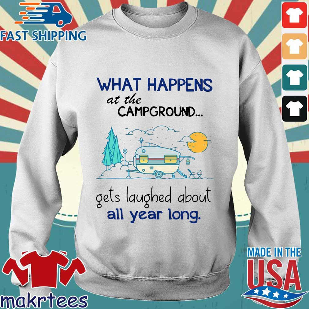 What Happens At The Campground Gets Laughed About All Year Long Shirt Sweater trang