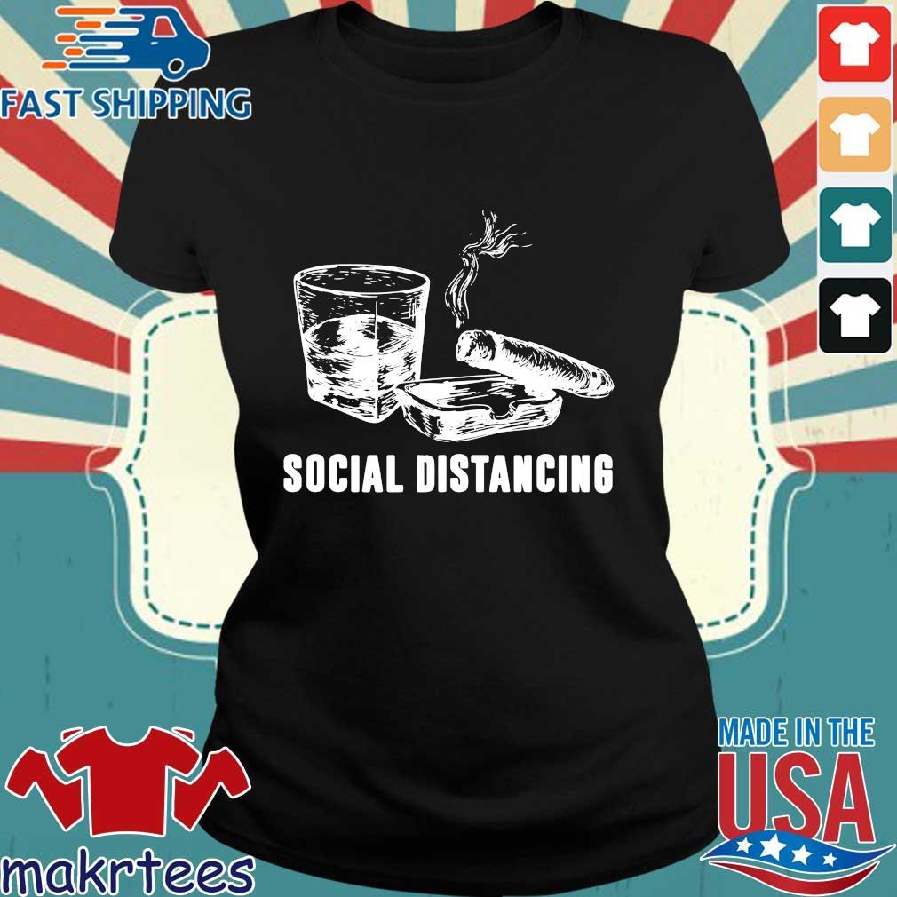 Wine And Smoking Social Distancing Shirt Ladies den