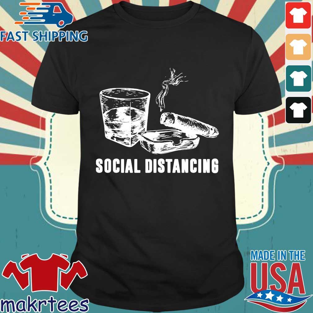 Wine And Smoking Social Distancing Shirt