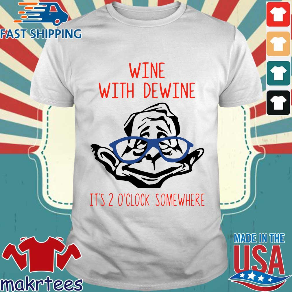 Wine With Dewine It's 2 O'Clock Somewhere T-Shirt