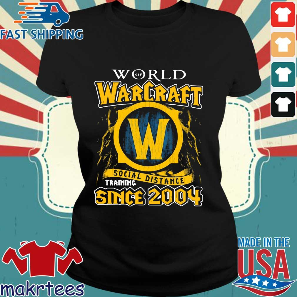 World Of Warcraft Social Distance Training Since 2004 Shirt Ladies den