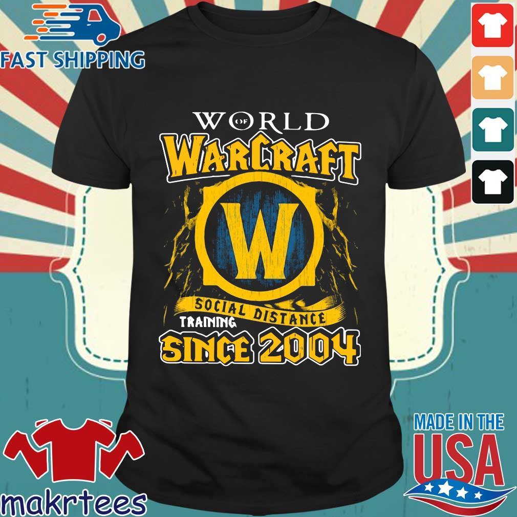 World Of Warcraft Social Distance Training Since 2004 Shirt