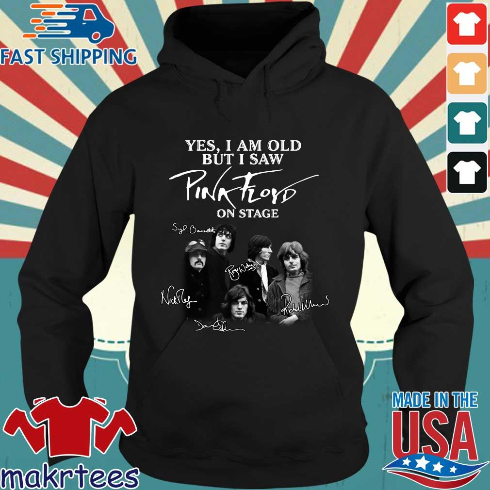 Yes I Am Old But I Saw Pink Floyd On Stage Sinatural Shirt Hoodie den