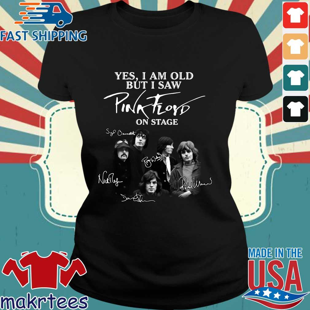 Yes I Am Old But I Saw Pink Floyd On Stage Sinatural Shirt Ladies den