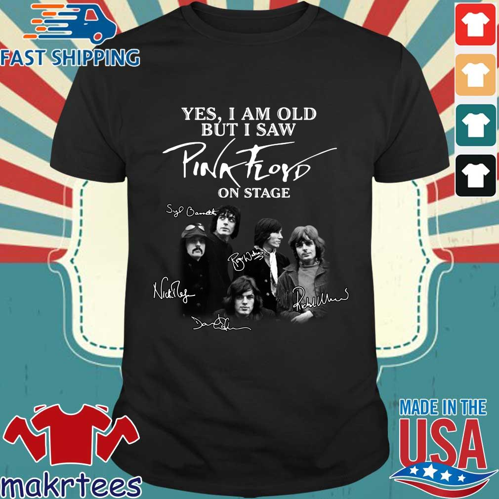 Yes I Am Old But I Saw Pink Floyd On Stage Sinatural Shirt