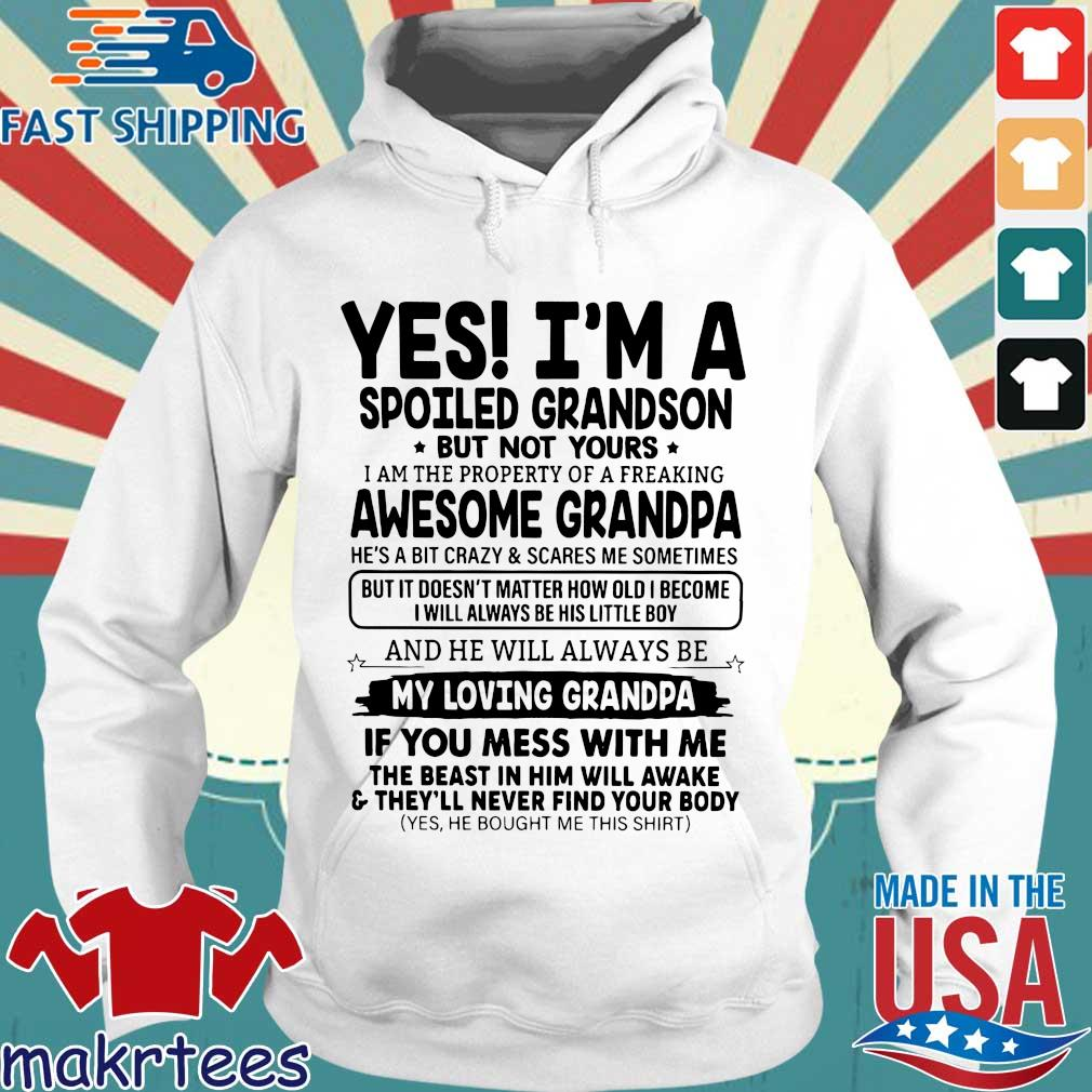 Yes I'm A Spoiled Grandson But Not Yours I Am The Property Of A Freaking Awesome Grandpa Shirt Hoodie trang