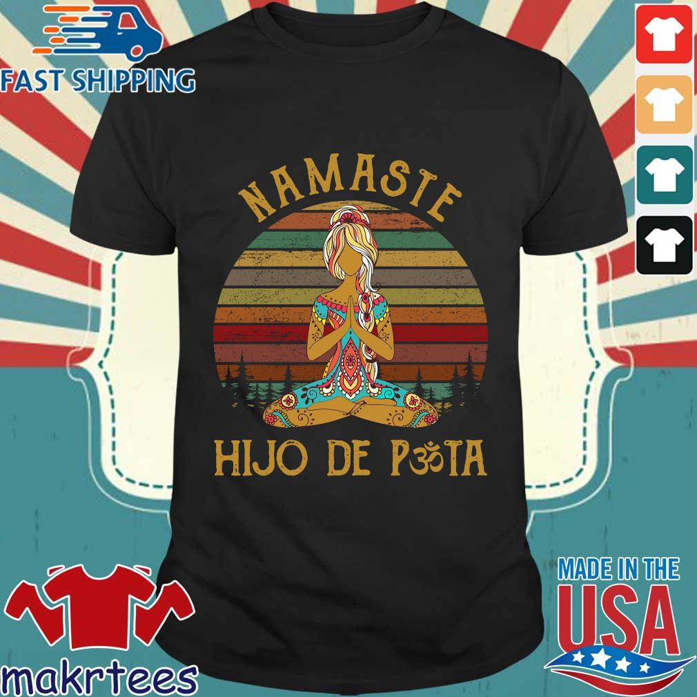 Yoga Peace Namaste Hijo De Puta Vintage Shirt