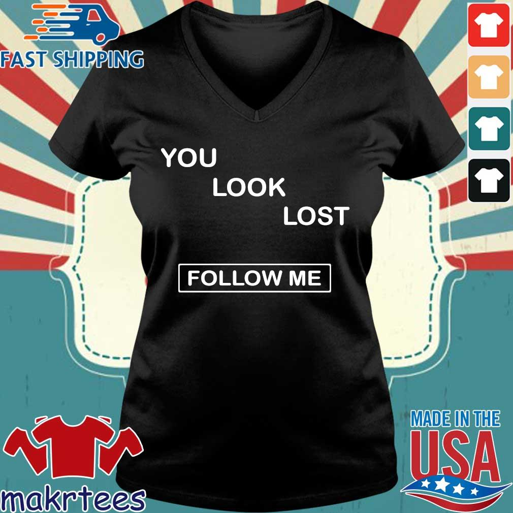 You Look Lost Follow Me Shirt Ladies V-neck den