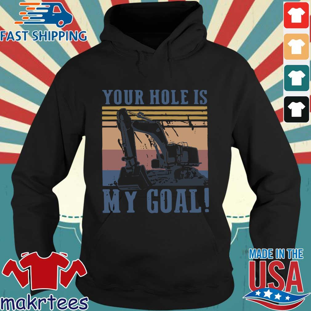 Your Hole Is My Goal Vintage Shirt Hoodie den