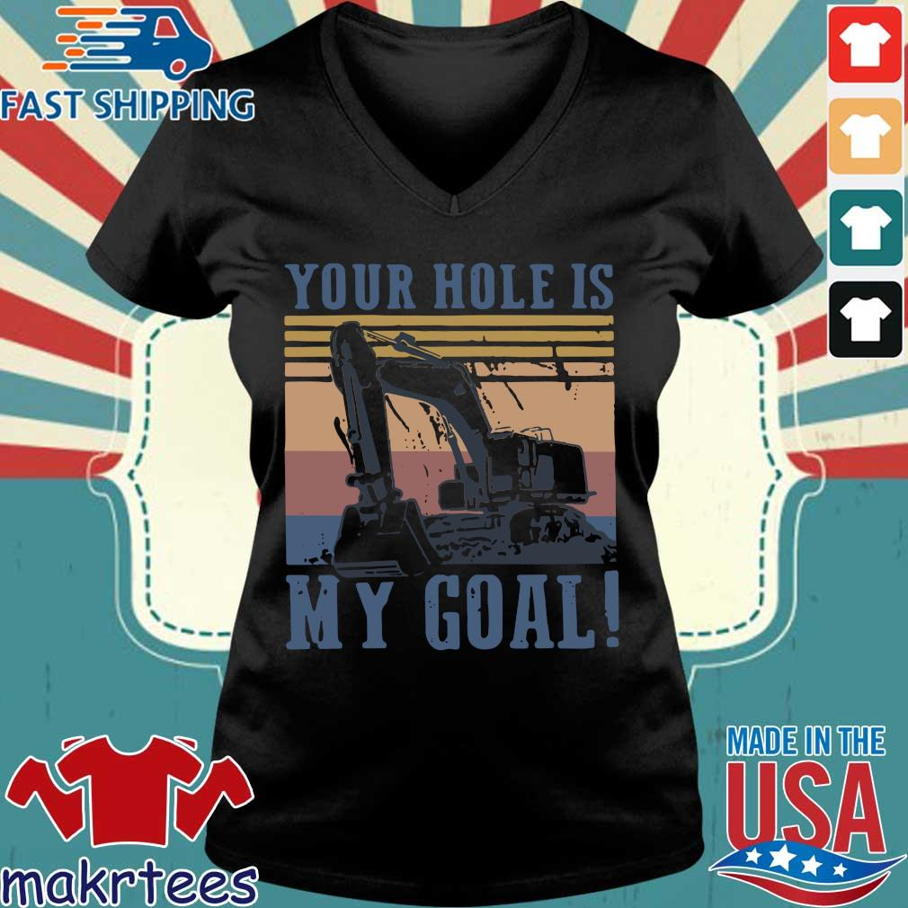 Your Hole Is My Goal Vintage Shirt Ladies V-neck den