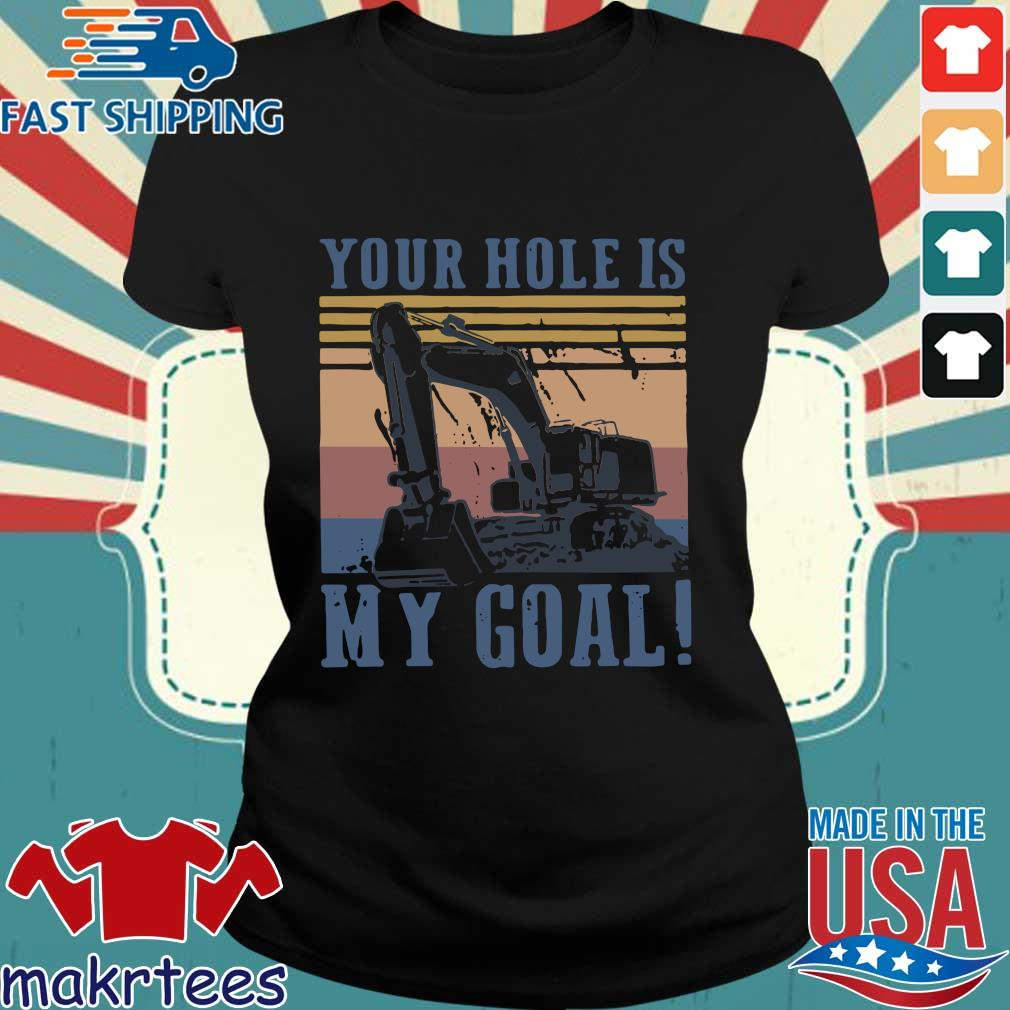 Your Hole Is My Goal Vintage Shirt Ladies den