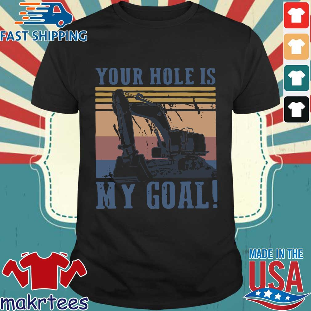 Your Hole Is My Goal Vintage Shirt