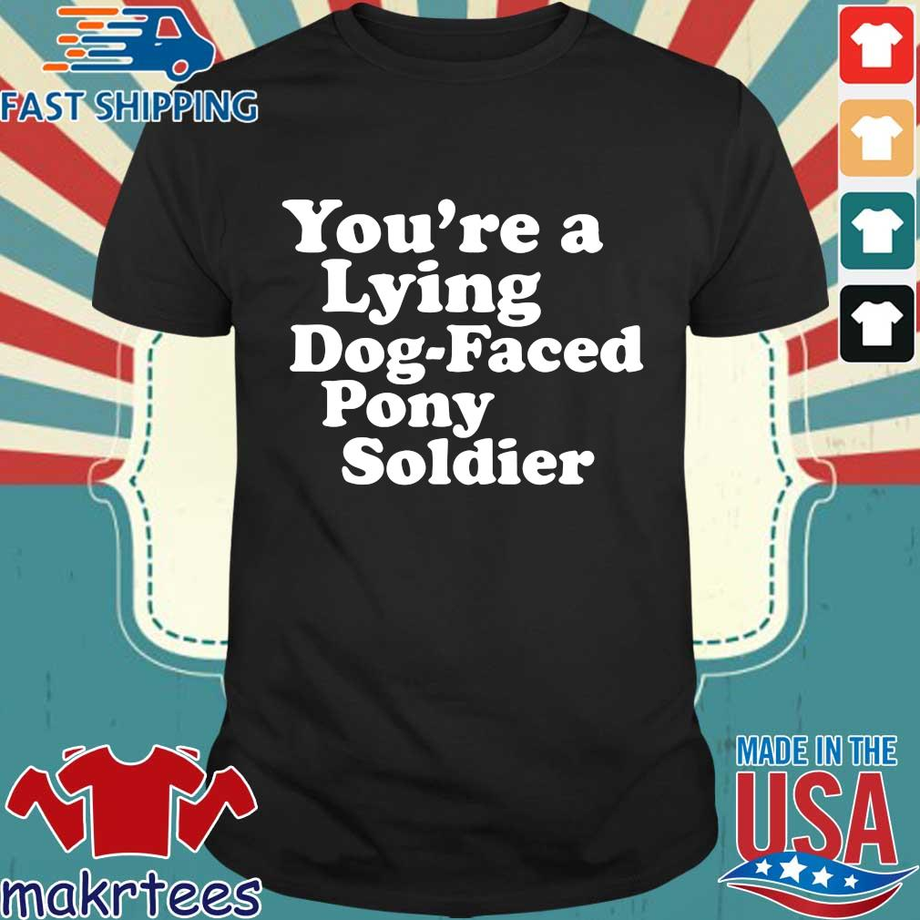 You're a Lying Dog-Faced Pony Soldier Joe Biden Meme Joke Tee Shirts