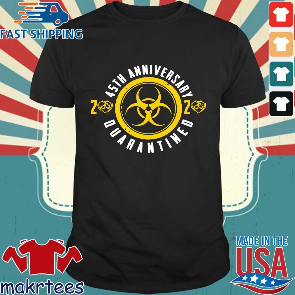45th Anniversary 2020 Quarantined Happy Wedding Anniversary Tee Shirts