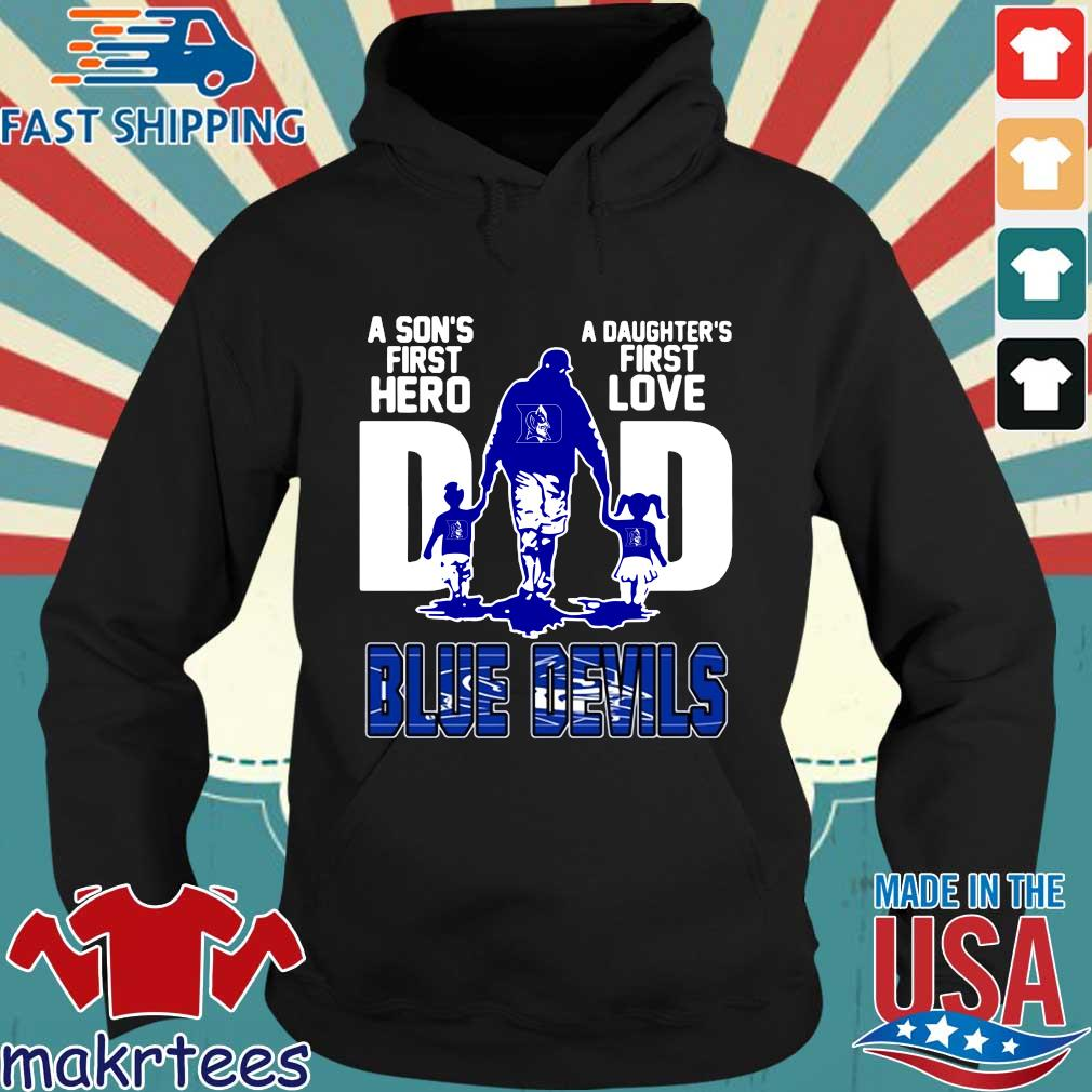 Duke Blue Devils A Son's First Hero A Daughter's First Love Dad Shirt Hoodie den