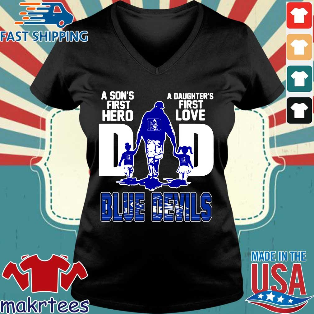 Duke Blue Devils A Son's First Hero A Daughter's First Love Dad Shirt Ladies V-neck den