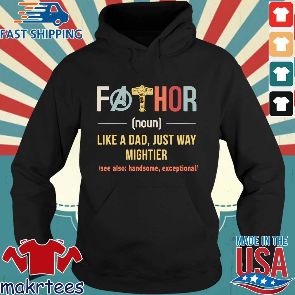 Fathor Like A Dad Just Way Mightier Vintage Father Day Shirt Hoodie den