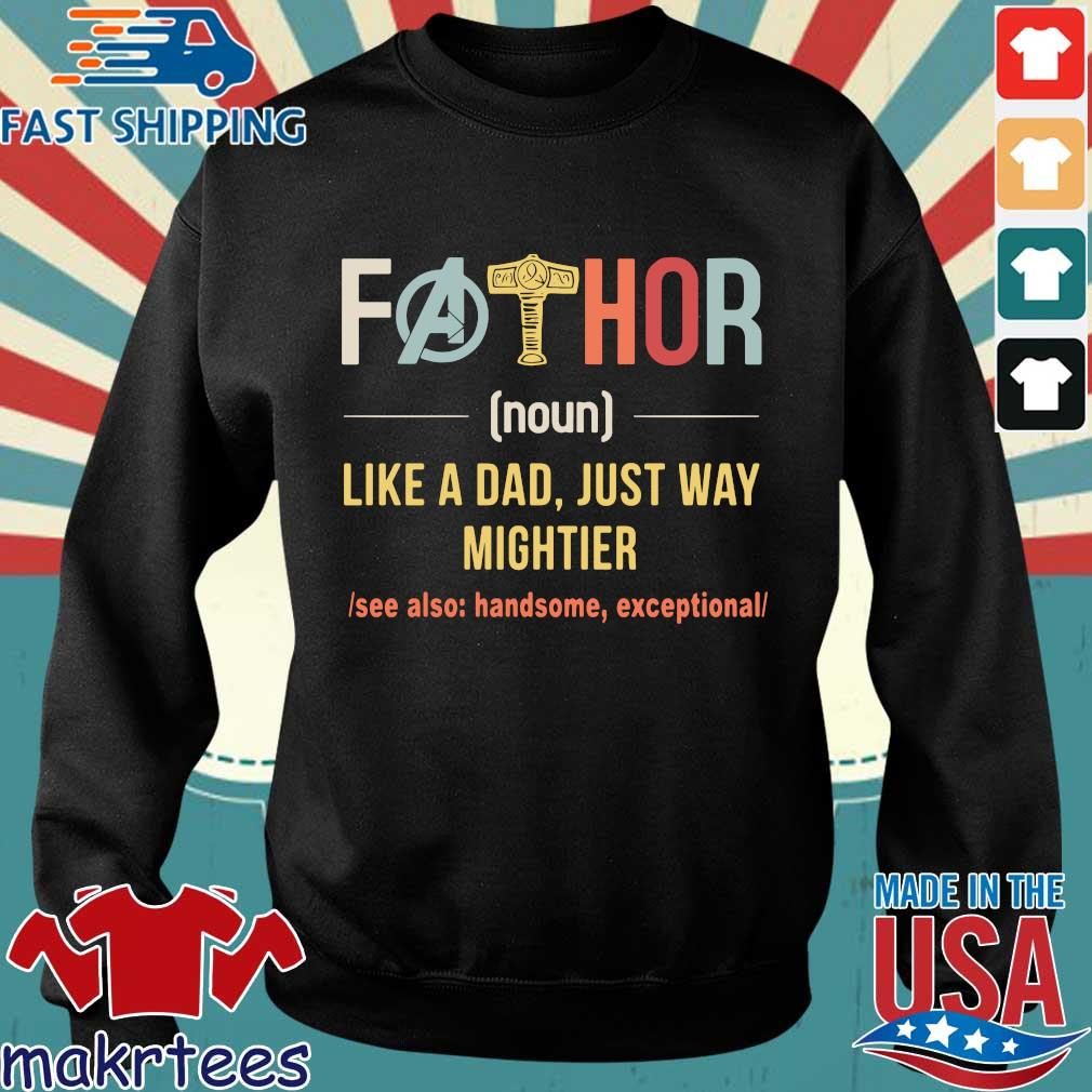 Fathor Like A Dad Just Way Mightier Vintage Father Day Shirt Sweater den