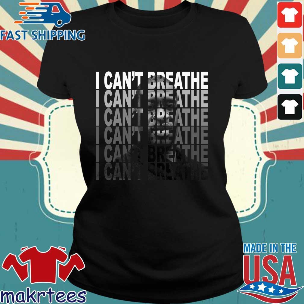 George Floyd Lebron James I Can't Breathe Shirt Ladies den