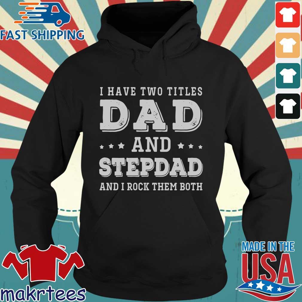 I Have Two Titles Dad and Stepdad Vintage Adult Hooded Sweatshirt