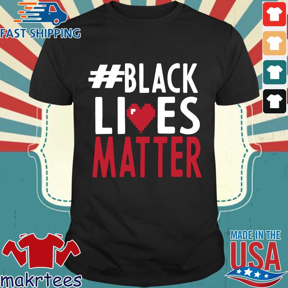 #black Lives Matter Love Shirt