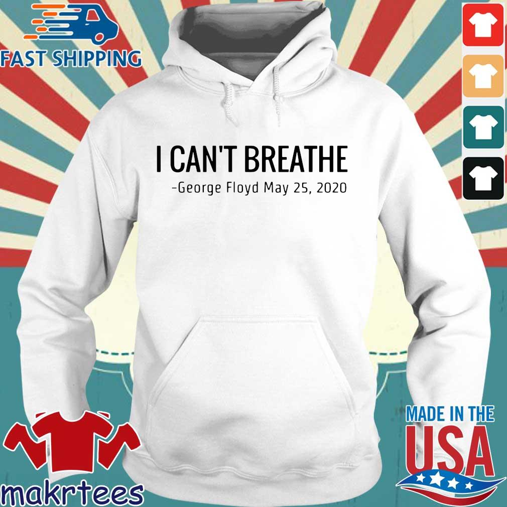 I Can't Breathe George Floyd May 25 2020 T-Shirts Hoodie trang