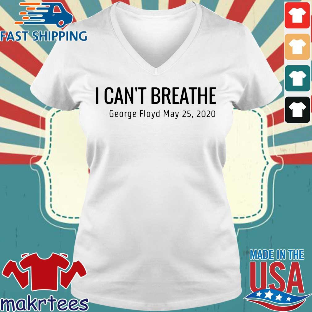 I Can't Breathe George Floyd May 25 2020 T-Shirts Ladies V-neck trang