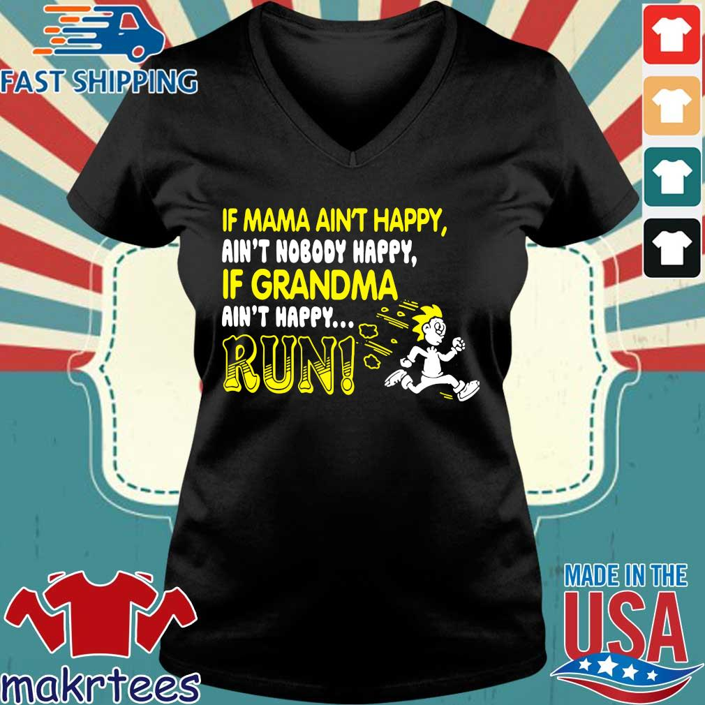 If Mama Ain't Happy Ain't Nobody Happy If Grandma Ain't Happy Run Shirt Ladies V-neck den