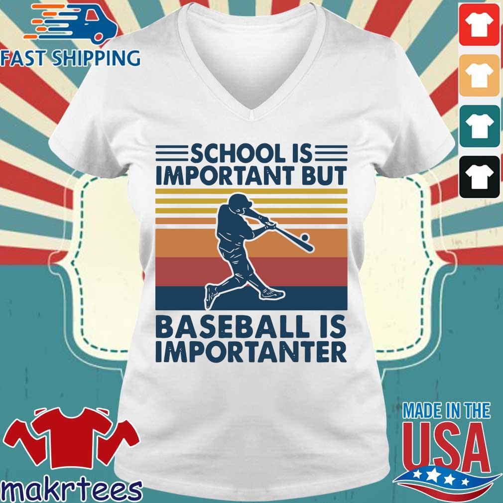 School Is Important But Baseball Is Importanter Vintage Shirt Ladies V-neck trang
