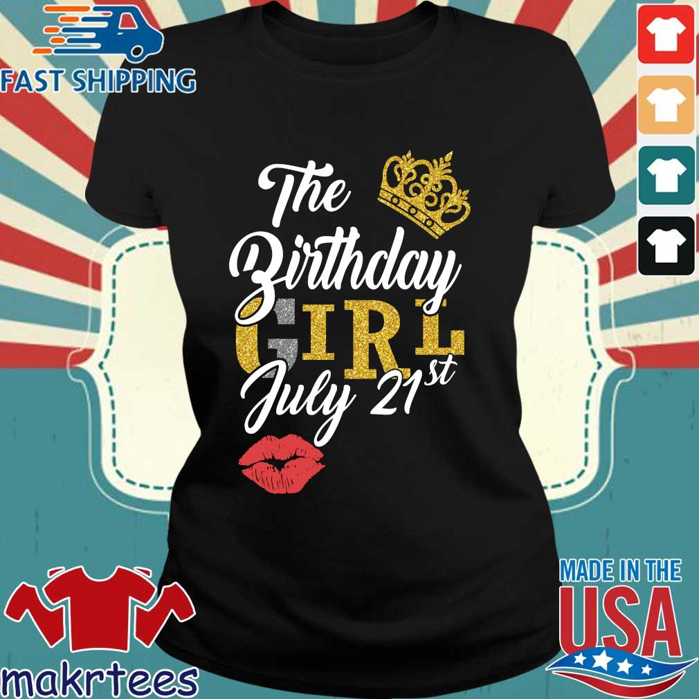 The Birthday Girl July 21st Shirt Ladies den
